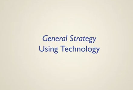 General Strategies: Using Technology