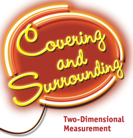 Covering and Surrounding: Two Dimensional Measurement