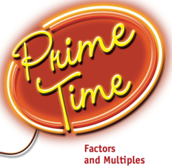 Prime Time: Factors and Multiples