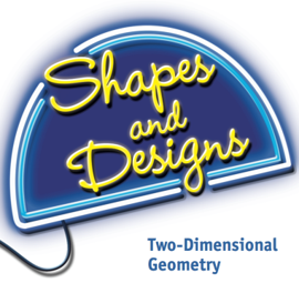 Shapes and Designs: Two Dimensional Geometry